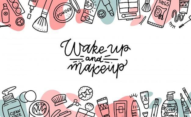 Wakker worden en make-up citaat. cosmetica schoonheid elementen, zwarte contouren en kleur vormen op witte achtergrond. motivationele poster, kaart. hand getekende mode-illustratie met cosmetische items