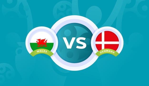 Wales vs denemarken ronde van 16 wedstrijd, europees kampioenschap voetbal 2020 vectorillustratie. voetbal 2020 kampioenschapswedstrijd versus teams intro sport achtergrond.