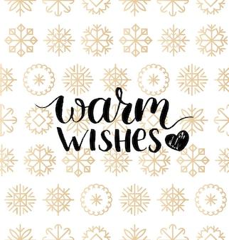 Warme wensen belettering van ontwerp op sneeuwvlokken achtergrond. kerstmis of nieuwjaar naadloze patroon voor wenskaartsjabloon. fijne feestdagen poster concept.
