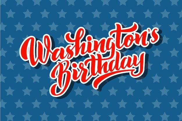 Washington's verjaardag vector belettering van hand getrokken. happy president's day in de verenigde staten. de verjaardagsslogan, zin of citaat van washington. moderne vectorillustratie voor kaart, baner, poster.
