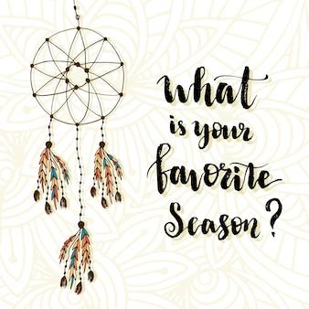 Wat is jouw favoriete seizoen? vector hand belettering met dreamcatcher decoratie