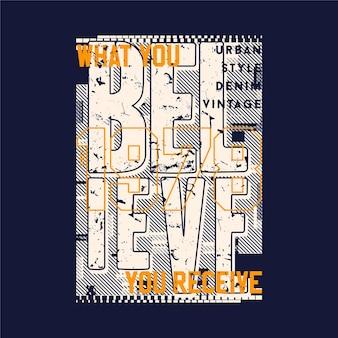 Wat u gelooft dat u abstracte t-shirt van de slogan grafische typografie ontvangt