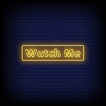 Watch me neon signs style text