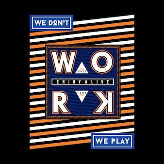 We werken niet, we spelen slogan