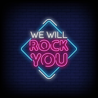 We will rock you neon signs style text