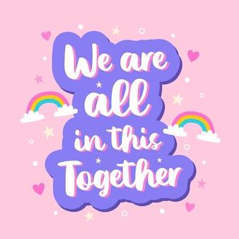 We zijn allemaal in dit samen belettering
