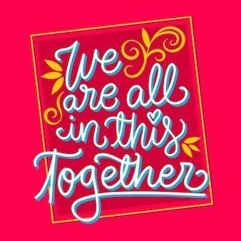 We zijn allemaal samen belettering en frame