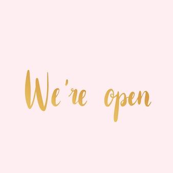We zijn open typografie-stijl vector