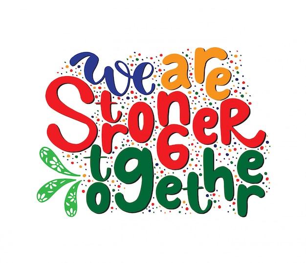 We zijn samen sterker. motiverende quote