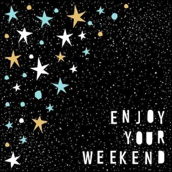 Weekendkaartsjabloon. handgemaakte kinderachtige hoekige stoffen ster en weekendcitaat geïsoleerd op zwart voor ontwerpkaart, uitnodiging, behang, album, plakboek, t-shirt, plakboek, kalender enz.