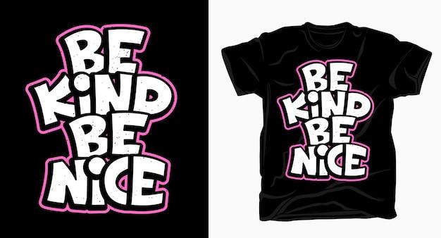 Wees aardig, wees een mooie slogan typografie t-shirt