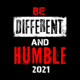 Wees anders en nederig