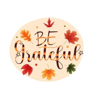 Wees dankbaar. happy thanksgiving vakantie achtergrond met vallende bladeren. vectorillustratie