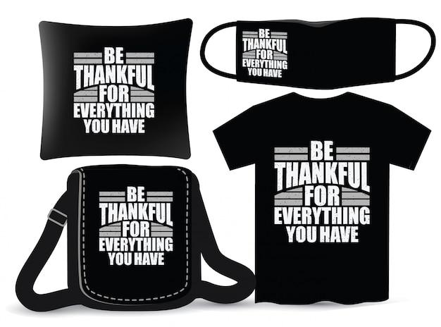 Wees dankbaar voor alles wat je hebt belettering ontwerp voor t-shirt en merchandising