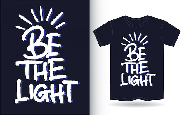 Wees de lichte hand belettering kunst voor t-shirt