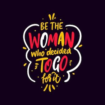 Wees de vrouw die besloot ervoor te gaan kleurrijke offerte vectorillustratie moderne tekst belettering