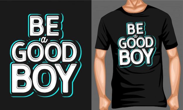 Wees een goede jongen typografie quotes