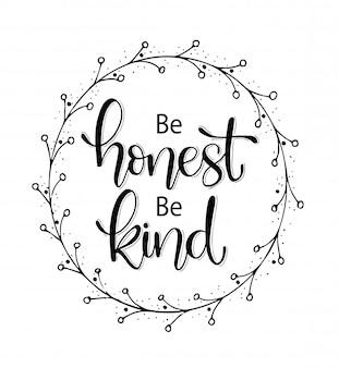 Wees eerlijk, wees vriendelijk, met de hand belettering