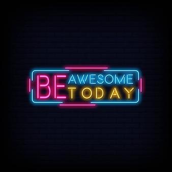 Wees geweldig vandaag neon tekst