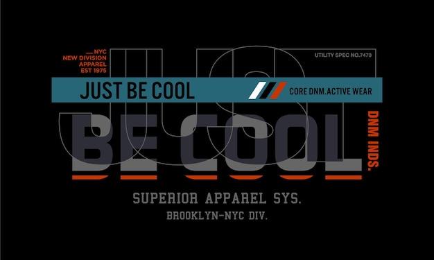 Wees gewoon cool