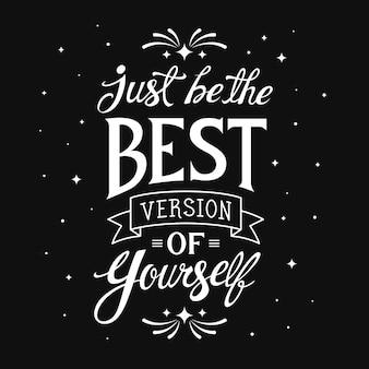 Wees gewoon de beste positieve belettering