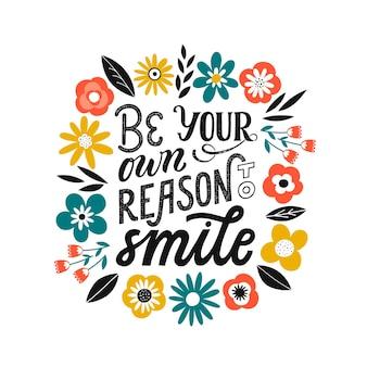 Wees je eigen reden om te glimlachen - handgeschreven typografie zin. zelfliefde citaat belettering