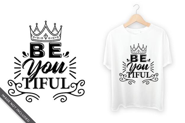 Wees je mooie belettering voor t-shirtontwerp, decoratie en anderen