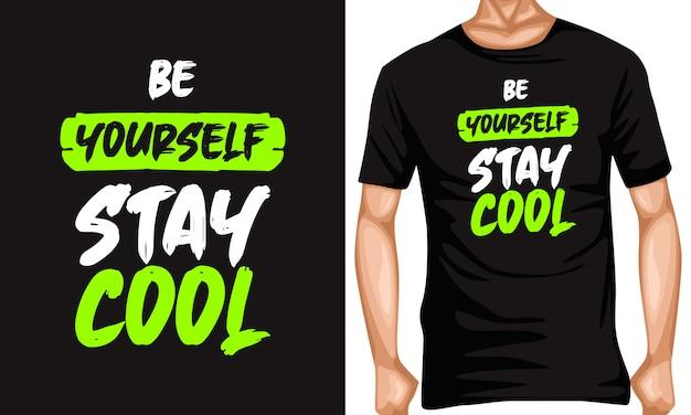 Wees jezelf, blijf cool belettering typografie citaten