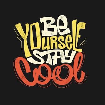 Wees jezelf, blijf cool hand tekenen belettering, t-shirt