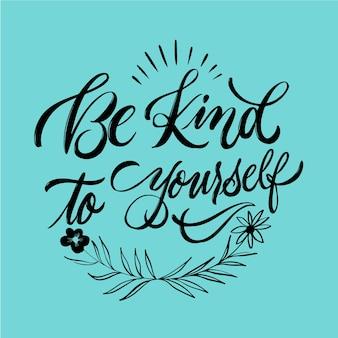Wees lief voor jezelf citaat belettering