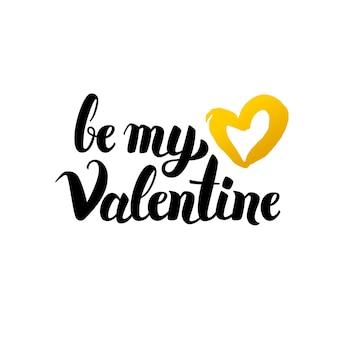 Wees mijn valentijn handgeschreven letters. vectorillustratie van kalligrafie geïsoleerd op witte achtergrond.