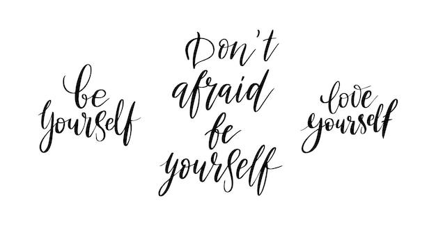 Wees niet bang om jezelf vectorcitaat te zijn. levens positieve motivatie offerte voor poster, kaart, print. grafische script hand getekende letters, inkt kalligrafie. vectorillustratie geïsoleerd op een witte achtergrond.