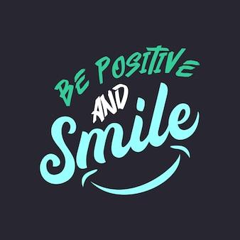 Wees positief en glimlach citaat belettering typografie