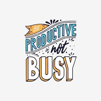 Wees productief, niet druk