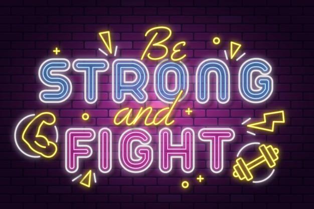 Wees sterk en vecht tegen neonletters