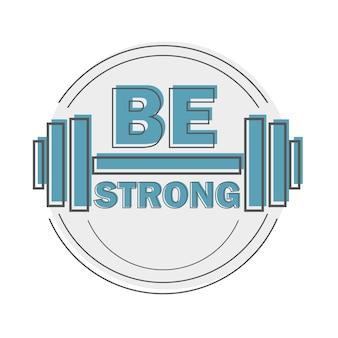 Wees sterk - gym workout motivatie citaat stempel of logo vector design element in lijnstijl
