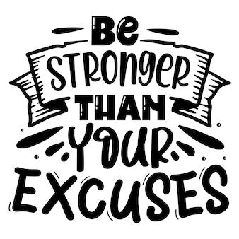 Wees sterker dan je excuses typografie premium vector design offertesjabloon