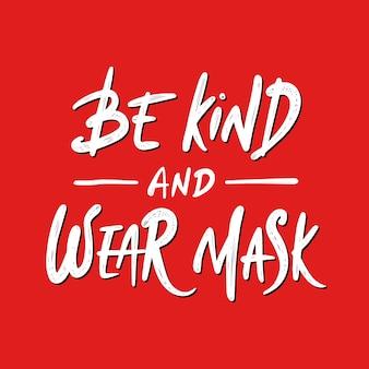Wees vriendelijk en draag een masker. handgetekende inspiratie