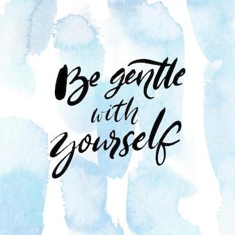 Wees zacht voor jezelf positieve quote over geestelijke gezondheid en zelfzorg inspirerende gezegdekaarten