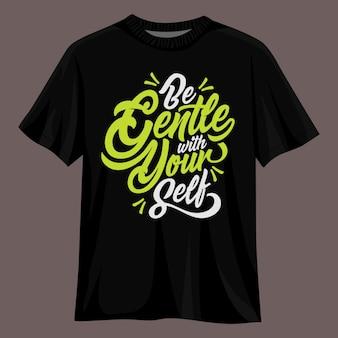 Wees zachtaardig typografie t-shirtontwerp