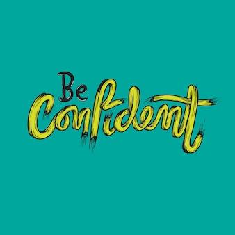 Wees zelfverzekerd vertrouwen typografie concept