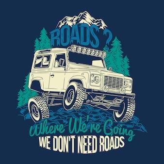 Wegen waar we heen gingen, we hebben geen wegen off-road 4x4 quotes nodig