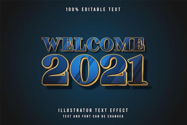 Welkom 2021,3d bewerkbaar teksteffect blauw gradatie geel goud modern schaduwstijleffect