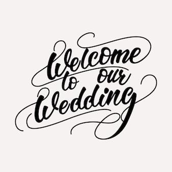 Welkom bij ons bruiloft - belettering ontwerp.