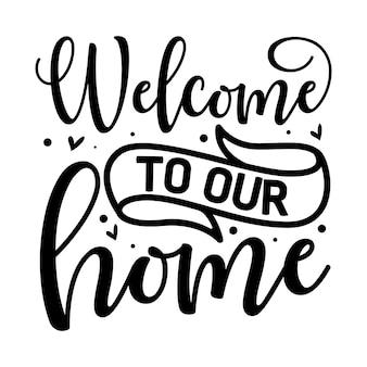 Welkom bij ons thuis typografie premium vector design offertesjabloon