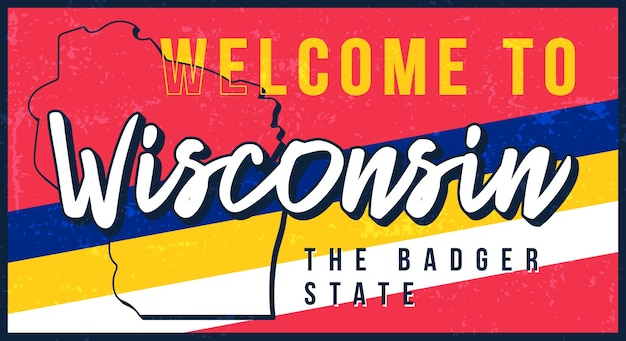 Welkom bij wisconsin vintage roestige metalen bord. staatskaart in grungestijl met typografie hand getrokken belettering.