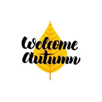 Welkom herfst belettering. vectorillustratie van kalligrafie. herfstconcept.