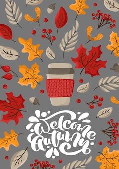 Welkom herfst kalligrafie belettering tekst. leuke herfst wenskaart met bladeren.