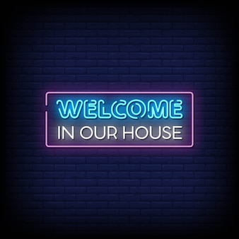 Welkom in onze house neon signs style text