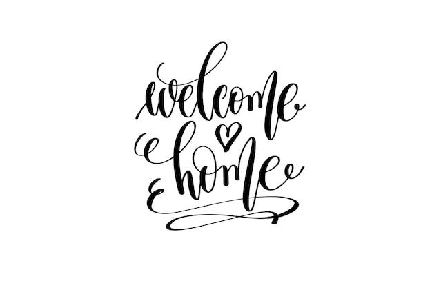 Welkom thuis hand belettering inscriptie positieve offerte